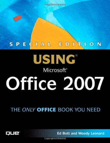 Special Edition Using Microsoft Office 2007 By Ed Bott