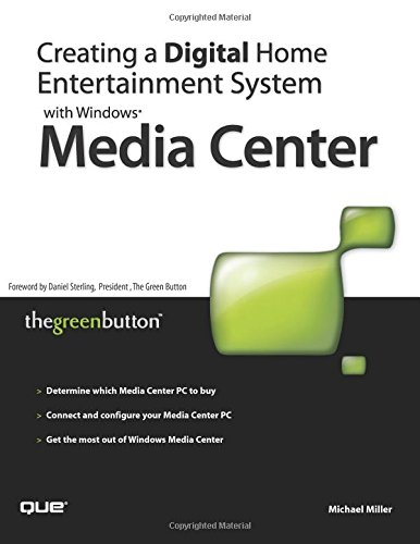 Creating a Digital Home Entertainment System with Windows Media Center By Michael Miller