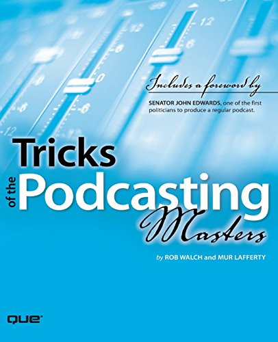 Tricks of the Podcasting Masters By Robert Walch