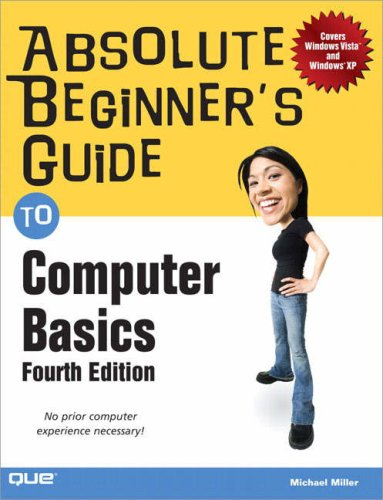 Absolute Beginner's Guide to Computer Basics by Michael Miller