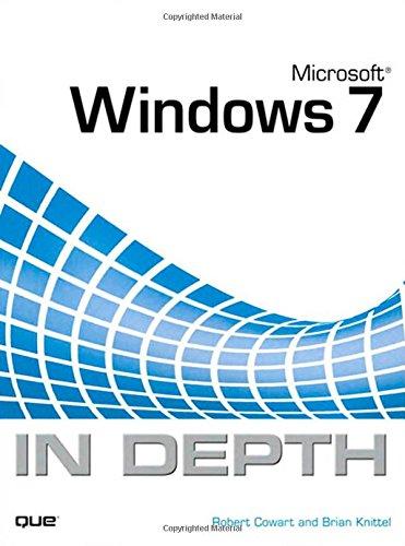 Microsoft Windows 7 in Depth by Robert Cowart