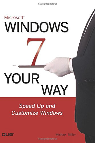 Microsoft Windows 7 Your Way By Michael R. Miller
