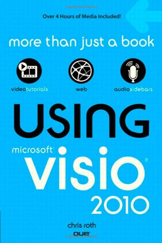 Using Microsoft Visio 2010 By Chris Roth