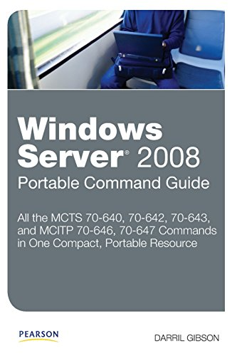 Windows Server 2008 Portable Command Guide By Darril Gibson