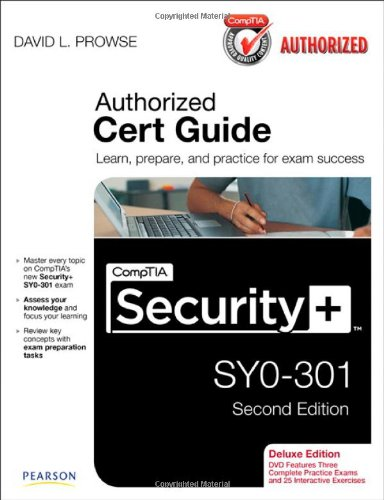 CompTIA Security+ SY0-301 Cert Guide, Deluxe Edition By David L. Prowse