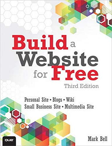 Build a Website for Free (3rd Edition) By Mark William Bell