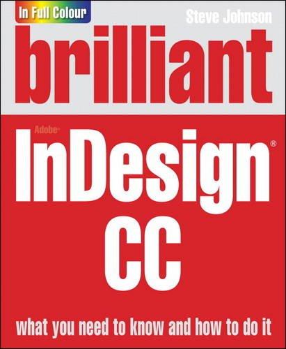 Brilliant Adobe InDesign CC By Steve Johnson