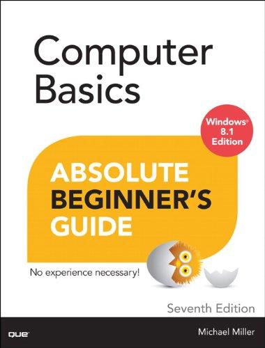 Computer Basics Absolute Beginner's Guide, Windows 8.1 Edition (Absolute Beginner's Guides (Que)) By Michael Miller