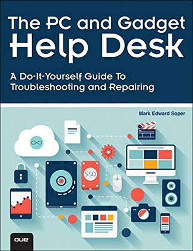 The PC and Gadget Help Desk By Mark Edward Soper