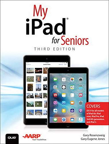My iPad for Seniors (Covers iOS 9 for iPad Pro, all models of iPad Air and iPad mini, iPad 3rd/4th generation, and iPad 2) By Gary Rosenzweig