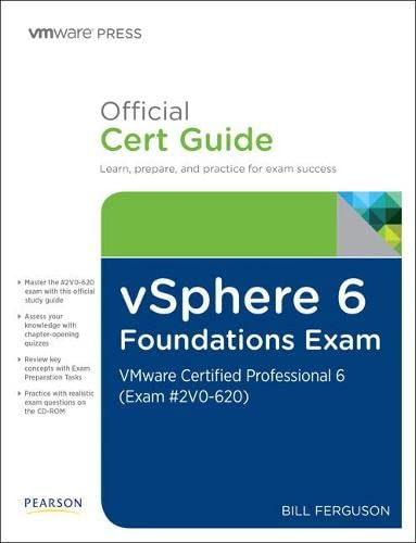 vSphere 6 Foundations Exam Official Cert Guide (Exam #2V0-620): VMware Certified Professional 6 (Vmware Press) By Bill Ferguson