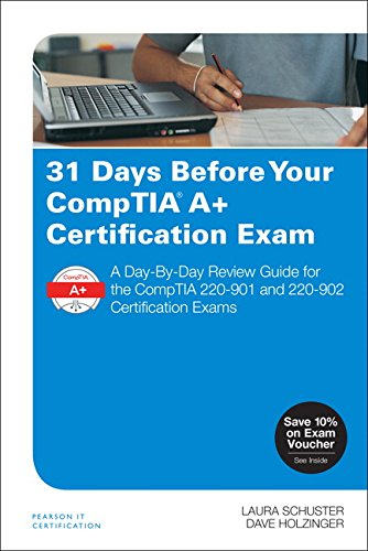 31 Days Before Your CompTIA A+ Certification Exam By Laura Schuster