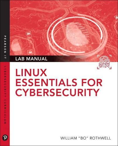 """Linux Essentials for Cybersecurity Lab Manual By William """"Bo"""" Rothwell"""