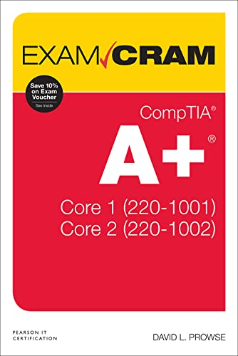 CompTIA A+ 220-1001 and 220-1002 Exam Cram, 2/e By David L. Prowse