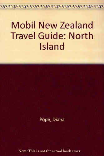 Mobil New Zealand Travel Guide: North Island By Diana Pope