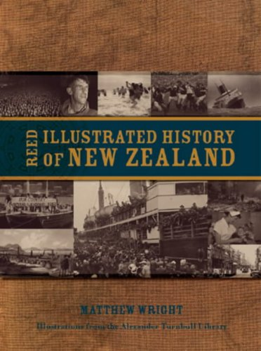 Reed Illustrated History of New Zealand By Matthew Wright
