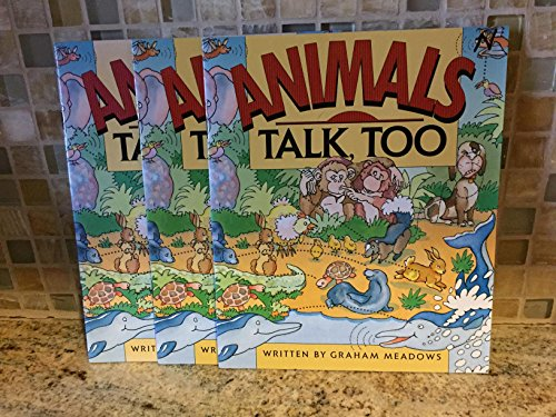 Animals Talk, Too By Graham Meadows