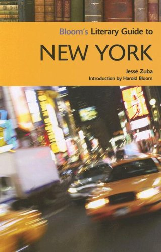 Bloom's Literary Guide to New York By Jesse Zuba