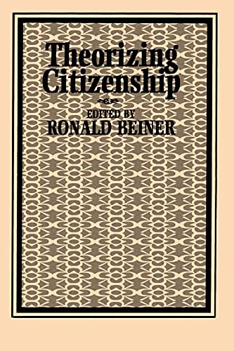Theorizing Citizenship By Ronald Beiner