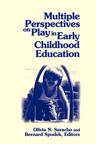 Multiple Perspectives on Play in Early Childhood Education By Edited by Olivia N. Saracho