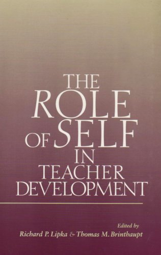 The Role of Self in Teacher Development By Edited by Richard P. Lipka