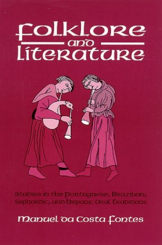 Folklore and Literature By Manuel da Costa Fontes
