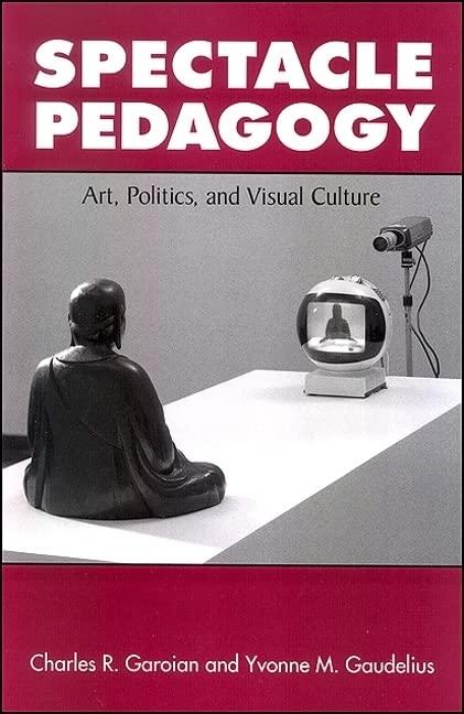 Spectacle Pedagogy By Charles R. Garoian
