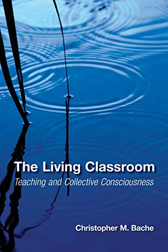 The Living Classroom By Christopher M. Bache