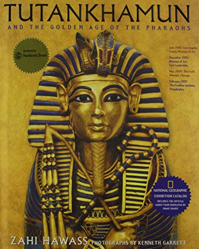 Tutankhamun: and the Golden Age of the Pharaohs By Zahi A. Hawass