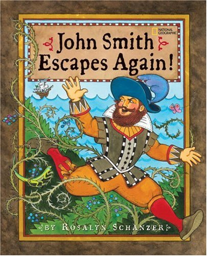 John Smith Escapes Again By Rosalyn Schanzer