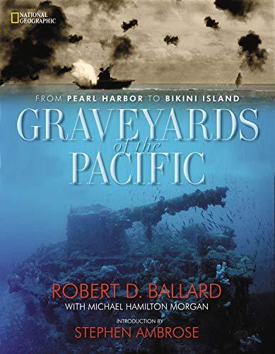 Graveyards of the Pacific By Robert D. Ballard