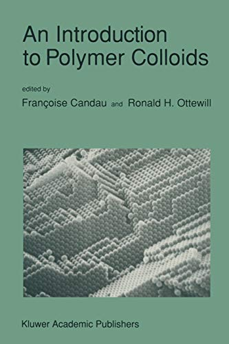 An Introduction to Polymer Colloids by Francoise Candau