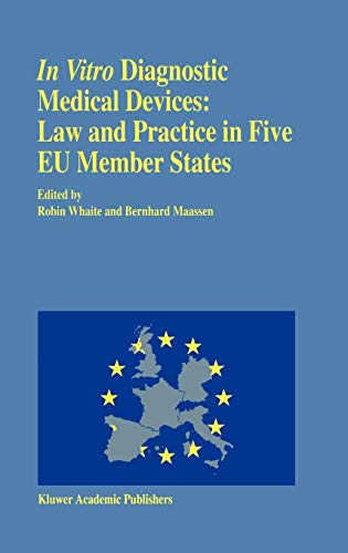 In vitro Diagnostic Medical Devices: Law and Practice in Five EU Member States By Edited by Bernhard M. Maassen