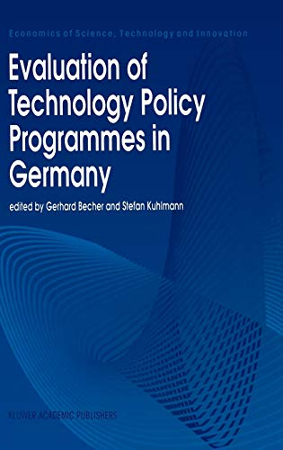 Evaluation of Technology Policy Programmes in Germany By Gerhard Becher