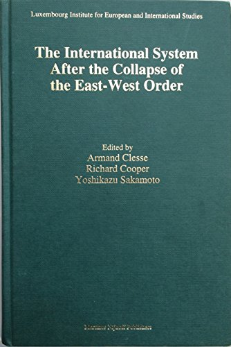 The International System After the Collapse of the East-West Order By Edited by Armand Clesse