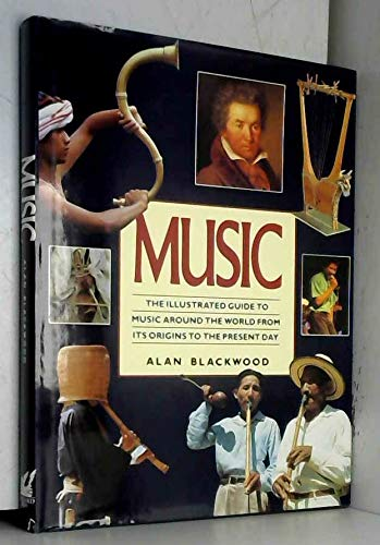 Illustrated Guide to Music Around the World By Alan Blackwood