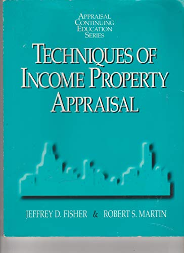 Techniques of Income Property Appraisal By Jeffrey,D. Fisher
