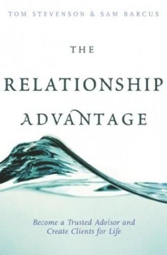 The Relationship Advantage By Tom Stevenson