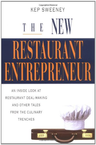 The New Restaurant Entrepreneur By Kep Sweeney