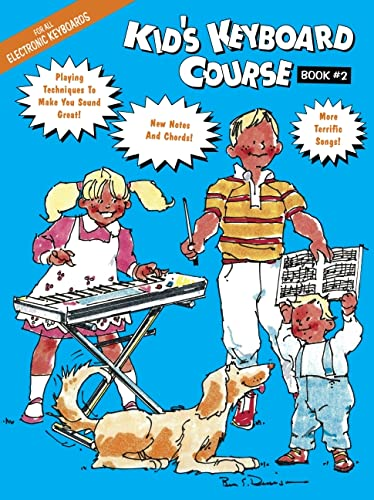 Kid's Keyboard Course Book 2 By Hal Leonard Publishing Corporation
