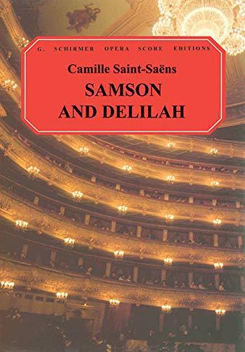 Camille Saint-Saens Samson And Delilah (Vocal Score) Opera (G. Schirmer Opera Score Editions)