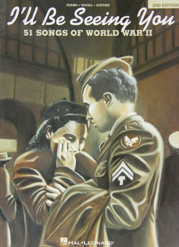 I'll Be Seeing You: 51 Songs of World War II By Hal Leonard Publishing Corporation