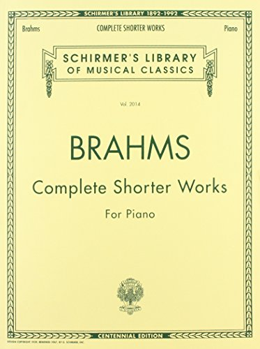 Complete Shorter Works: Schirmer Library of Classics Volume 2014 Piano Solo