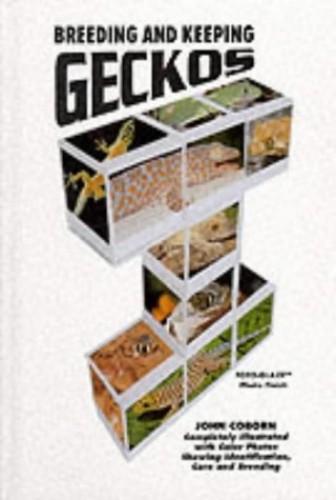 Breeding and Keeping Geckos By John Coborn