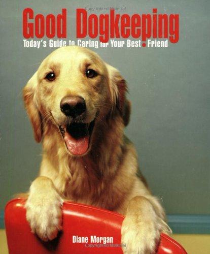 Good Dogkeeping By Diane Morgan