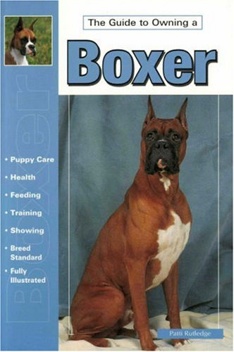 Guide to Owning a Boxer By Patti Rutledge
