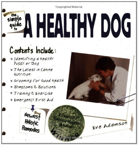 The Simple Guide to a Healthy Dog By Eve Adamson
