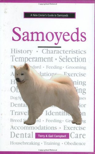 A New Owners Guide to Samoyeds By Terry Campbell