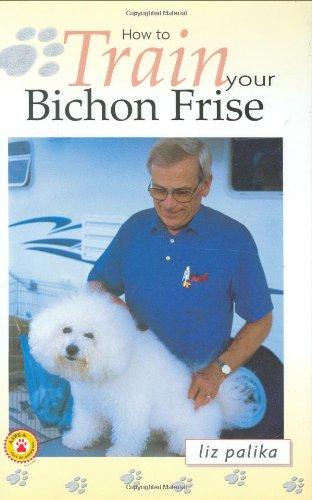 How to Train Your Bichon Frise By Liz Palika