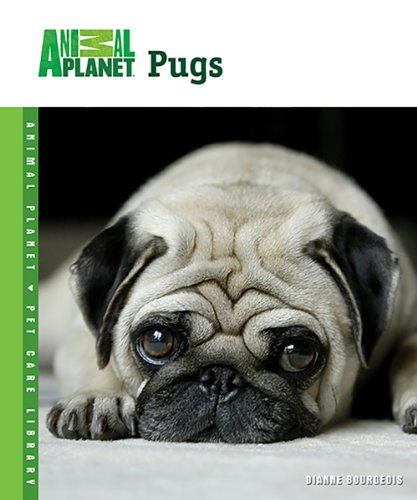 Pugs (Animal Planet Pet Care Library) by Bourgeois, Dianne Book The Cheap Fast
